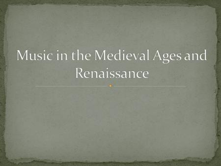  The history of music in medieval Europe is very much intertwined with the history of the Christian Church  In the first millennium, most churches rejected.