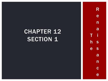 The Renaissance Chapter 12 Section 1.