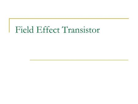 Field Effect Transistor. What is FET FET is abbreviation of Field Effect Transistor. This is a transistor in which current is controlled by voltage only.