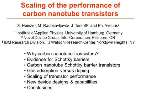 Scaling of the performance of carbon nanotube transistors 1 Institute of Applied Physics, University of Hamburg, Germany 2 Novel Device Group, Intel Corporation,