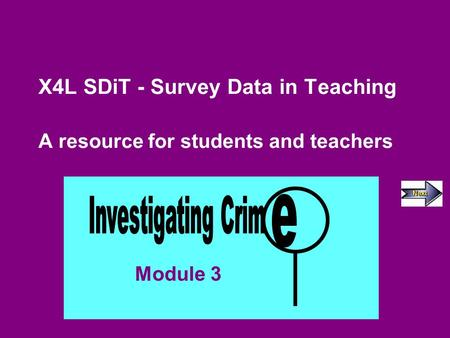 X4L SDiT - Survey Data in Teaching A resource for students and teachers Module 3.