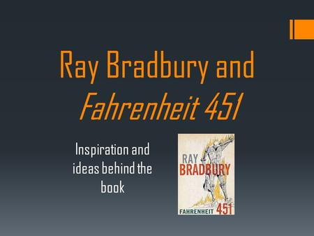the concept behind ray bradburys literary works Free essay: of all literary works regarding dystopian societies, ray bradbury's fahrenheit 451 is perhaps one of the most bluntly shocking, insightful, and.