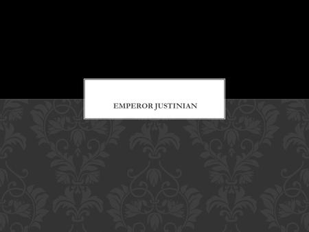 Main Idea: The polices and reforms of Emperor Justinian and Empress Theodora helped make the Byzantine Empire STRONG YO! EMPEROR JUSTINIAN.