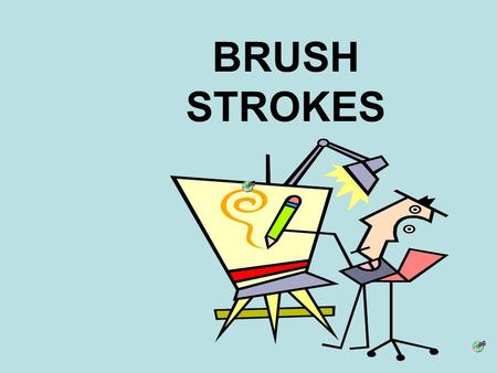 "BRUSH STROKES Absolutes a noun (a person, place, thing, or idea ) + an ""-ing"" verb (action word ) at the beginning of a sentence - ears drooping noun."