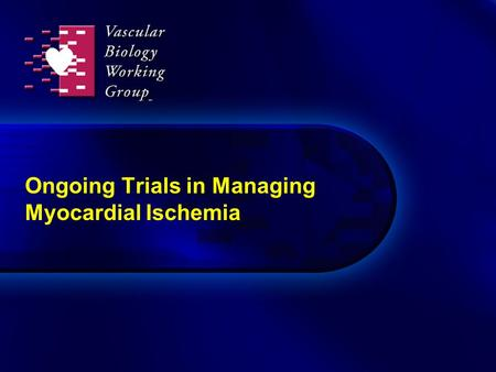 Ongoing Trials in Managing Myocardial Ischemia. MERLIN-TIMI 36: Study design IV/oral ranolazinePlacebo Patients with non-ST elevation ACS treated with.
