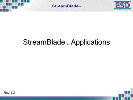 StreamBlade TM StreamBlade TM Applications Rev 1.2.