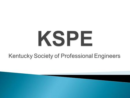 Kentucky Society of Professional Engineers.  Rachel Adams– President  Katherine Young– Vice President  Admin Husic– Secretary  Trae Thompson– Treasurer.