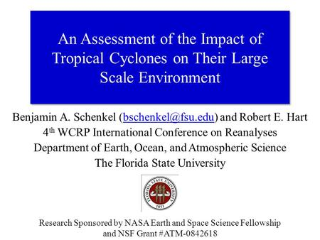 Benjamin A. Schenkel and Robert E. 4 th WCRP International Conference on Reanalyses Department of Earth, Ocean,