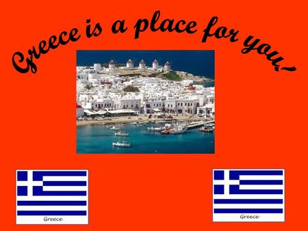Greece has bags of character !It is a summer paradise! That you will love to visit for holiday! You will never regret it !It is a legend soaked in sunshine,