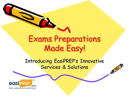 Exams Preparations Made Easy! Introducing EasiPREP's Innovative Services & Solutions.