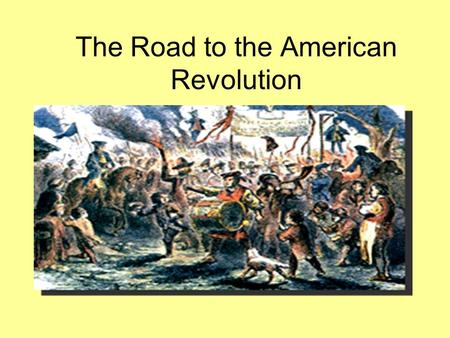 The road to american revolution