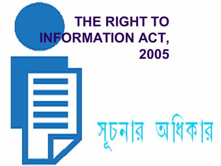THE RIGHT TO INFORMATION ACT, 2005. SECTION 3 Subject to the provisions of this Act, all citizens shall have the right to information.