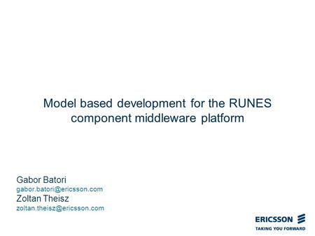 Slide title In CAPITALS 50 pt Slide subtitle 32 pt Model based development for the RUNES component middleware platform Gabor Batori