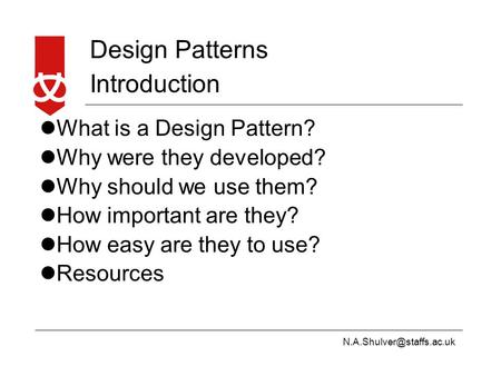 Design Patterns Introduction What is a Design Pattern? Why were they developed? Why should we use them? How important are they?