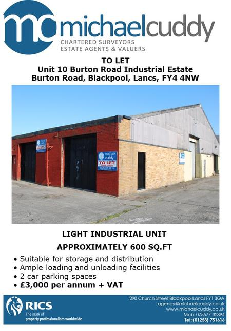 TO LET Unit 10 Burton Road Industrial Estate Burton Road, Blackpool, Lancs, FY4 4NW Suitable for storage and distribution Ample loading and unloading facilities.