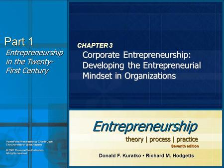 PowerPoint Presentation by Charlie Cook The University of West Alabama Entrepreneurship theory | process | practice Donald F. Kuratko Richard M. Hodgetts.