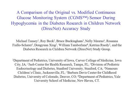 A Comparison of the Original vs. Modified Continuous Glucose Monitoring System (CGMS™) Sensor During Hypoglycemia in the Diabetes Research in Children.