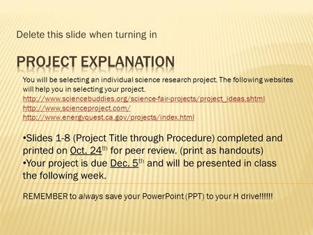 Delete this slide when turning in You will be selecting an individual science research project. The following websites will help you in selecting your.