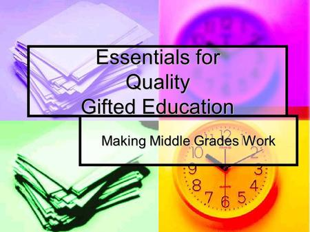 Essentials for Quality Gifted Education Making Middle Grades Work.