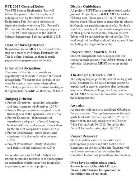 PFE 2013 General Rules: The PFE Science-Engineering Fair will follow the general rules for display and judging as used by the District Science- Engineering.