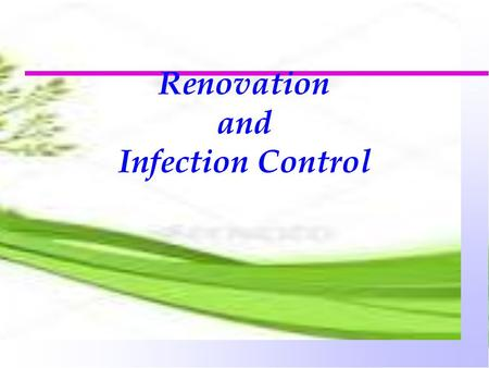 Renovation and Infection Control. Construction activity n Type A:inspection, non-invasive n Type B:small scale, short duration, minimal dust- generating.