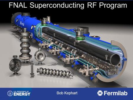 FNAL Superconducting RF Program Bob Kephart. Goals of the Fermilab SRF Program Support the strategic goals of the U.S. HEP program  Energy frontier: