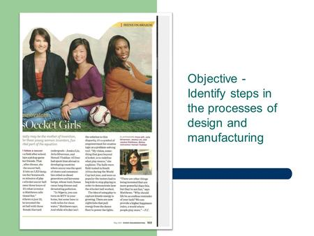 Objective - Identify steps in the processes of design and manufacturing.