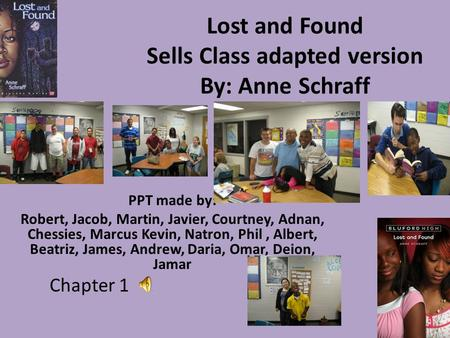 Lost and Found Sells Class adapted version By: Anne Schraff