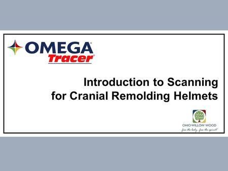 Introduction to Scanning for Cranial Remolding Helmets.