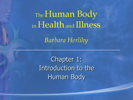 Chapter 1: Introduction to the Human Body Chapter 1: Introduction to the Human Body.