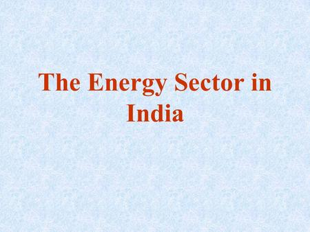 The Energy Sector in India. Growth of installed capacity for electricity in India.