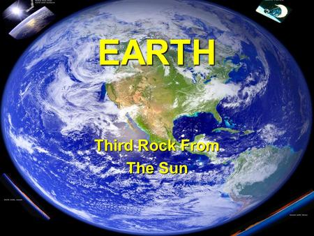 EARTH Third Rock From The Sun.