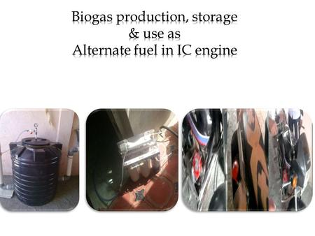 Development Of Filling Station Deign and developed efficient, optimize digester Development of Low weight filling Tank Development of the Bio Gas kit.