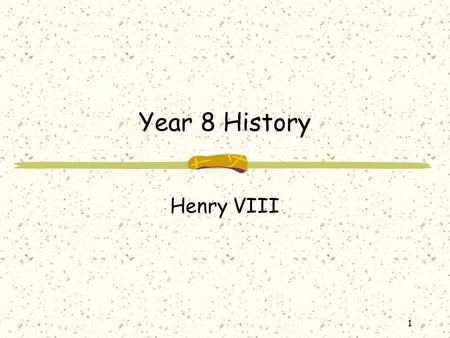 1 Year 8 History Henry VIII. 2 What do you think this is all about?