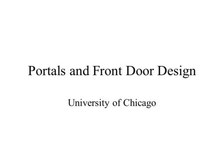 Portals and Front Door Design University of Chicago.