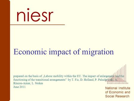 "National Institute of Economic and Social Research Economic impact of migration prepared on the basis of ""Labour mobility within the EU. The impact of."