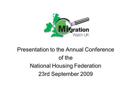 Presentation to the Annual Conference of the National Housing Federation 23rd September 2009.
