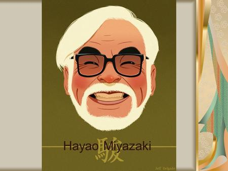 Hayao Miyazaki. Life and Background Born January 5, 1941 during WWII Father built airplane parts, mother bedridden with TB for nine years Second oldest.
