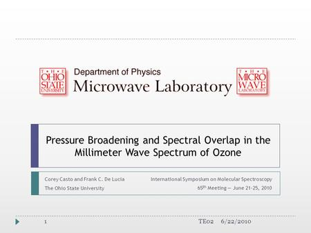 Pressure Broadening and Spectral Overlap in the Millimeter Wave Spectrum of Ozone International Symposium on Molecular Spectroscopy 65 th Meeting — June.