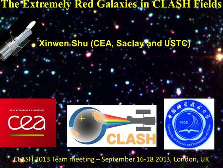 The Extremely Red Objects in the CLASH Fields The Extremely Red Galaxies in CLASH Fields Xinwen Shu (CEA, Saclay and USTC) CLASH 2013 Team meeting – September.
