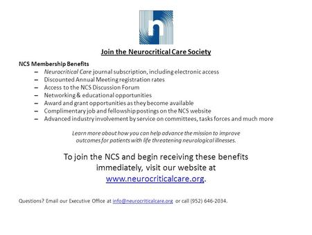 Join the Neurocritical Care Society NCS Membership Benefits – Neurocritical Care journal subscription, including electronic access – Discounted Annual.