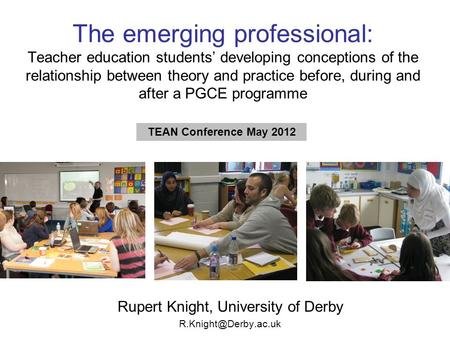 The emerging professional: Teacher education students' developing conceptions of the relationship between theory and practice before, during and after.