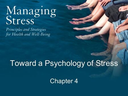 "Toward a Psychology of Stress Chapter 4. ""Modern man is sick because he is not whole."" —Carl Gustav Jung."