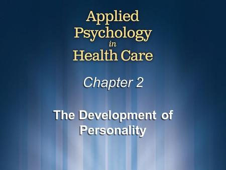 Chapter 2 The Development of Personality. © Copyright 2009 Delmar, Cengage Learning. All Rights Reserved.2 Personality Personality: a set of traits that.