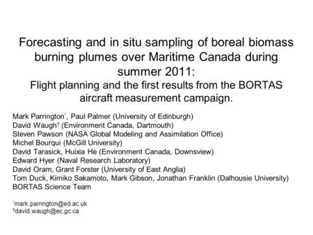 Forecasting and in situ sampling of boreal biomass burning plumes over Maritime Canada during summer 2011: Flight planning and the first results from the.