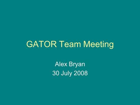 GATOR Team Meeting Alex Bryan 30 July 2008. Outline Methodology to recent work 5 August 2007: Bouncing balloon case –MODIS Cloud Product –Meteorological.