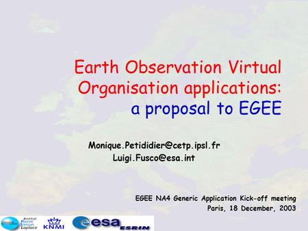 Earth Observation Virtual Organisation applications: a proposal to EGEE  EGEE NA4 Generic Application.