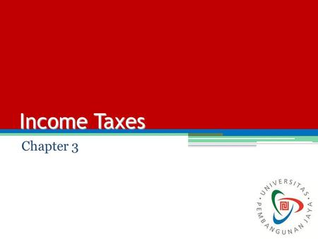 Income Taxes Chapter 3. Progressive and Marginal Tax Rates Taxes are compulsory government-imposed charges levied on citizens and their property. Progressive.