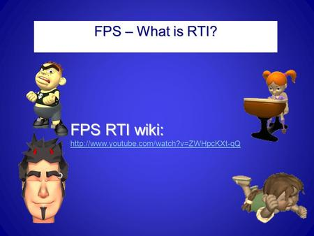 FPS – What is RTI? FPS RTI wiki:
