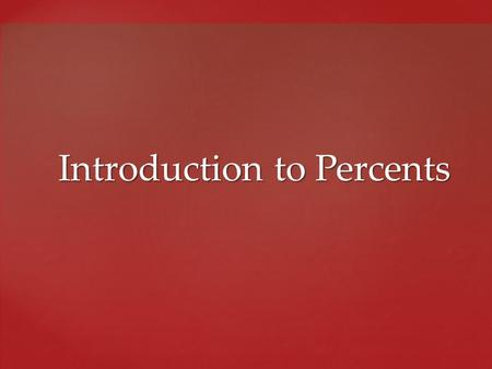 Introduction to Percents